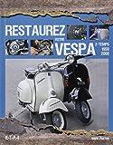 Restaurez votre Vespa 2-temps 1959-2008