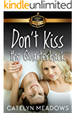 Don't Kiss the Quarterback: Billionaire Academy YA Romance Book 5
