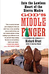 God's Middle Finger: Into the Lawless Heart of the Sierra Madre Kindle Edition