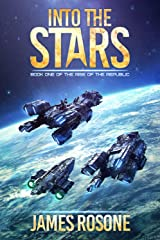 Into the Stars (Rise of the Republic Book 1) Kindle Edition