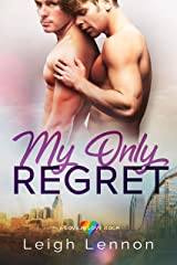 My Only Regret (A Love is Love Book Book 2) Kindle Edition
