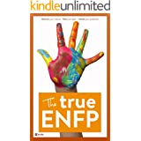 The True ENFP (The True Guides to the Personality Types)