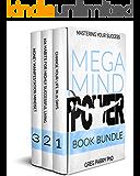 Mindset : Mega Mind Power Book Bundle: Mastering Your Success : Think and Grow Rich, Make Money, Abundance, Mind Control