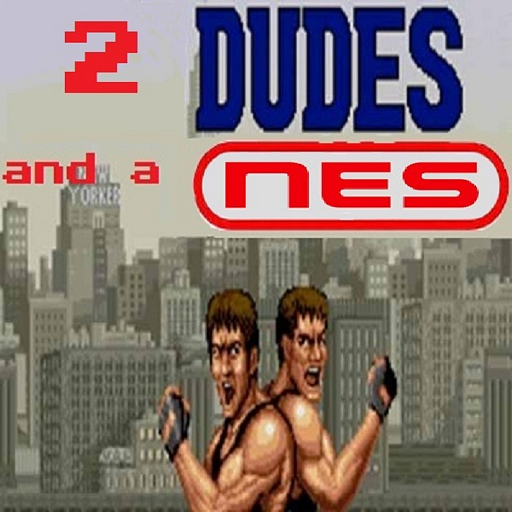 2 Dudes and a NES