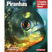Piranhas (Complete Pet Owner's Manual)