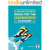 25 ONLINE BUSINESS IDEAS FOR THE CORONAVIRUS ECONOMY: By Isaac Bjørn