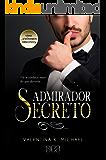 Admirador Secreto (Anônimos Obscenos Livro 1)