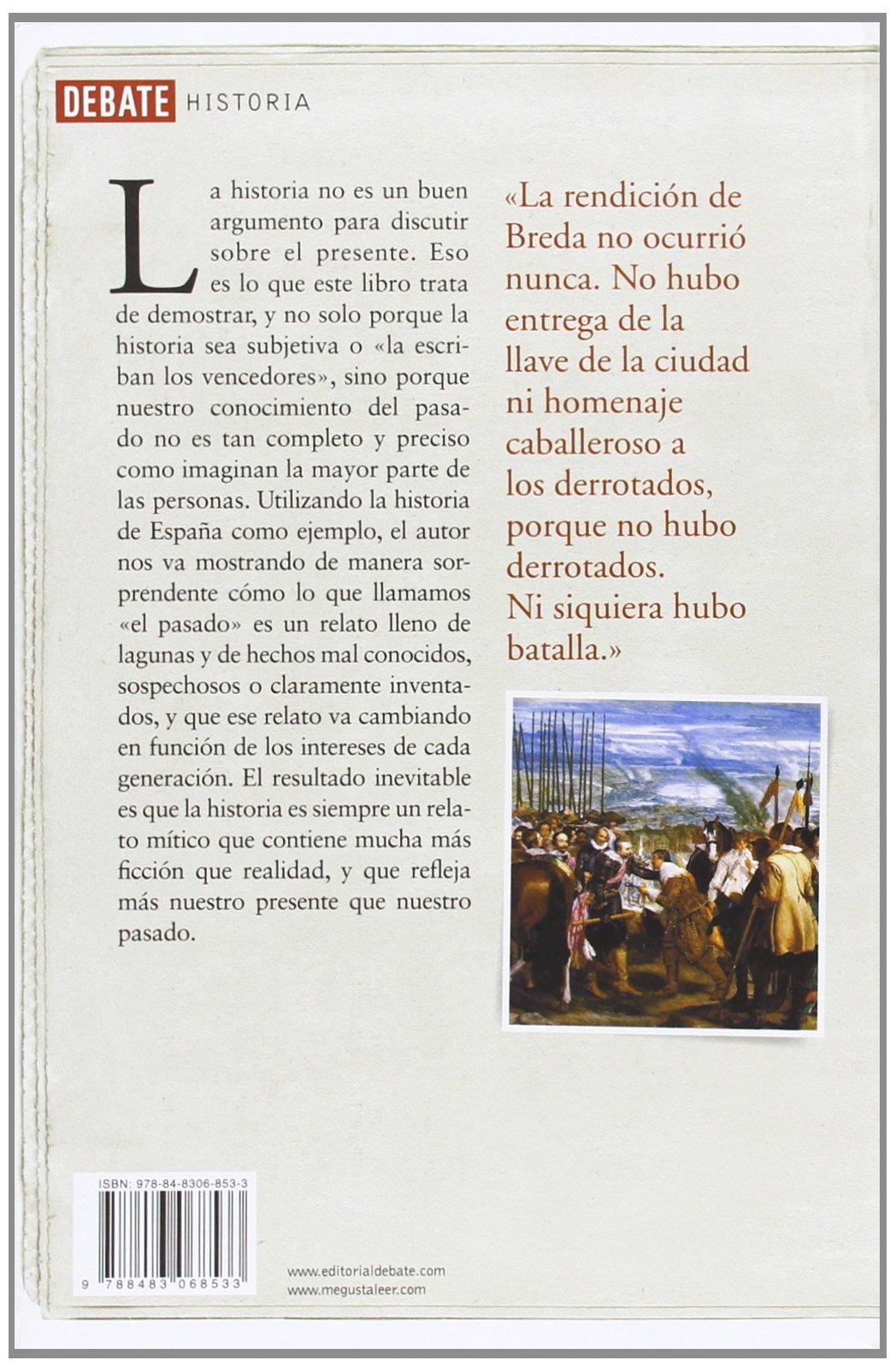 La invención del pasado: Verdad y ficción en la Historia de España Debate: Amazon.es: Murado, Miguel-Anxo: Libros