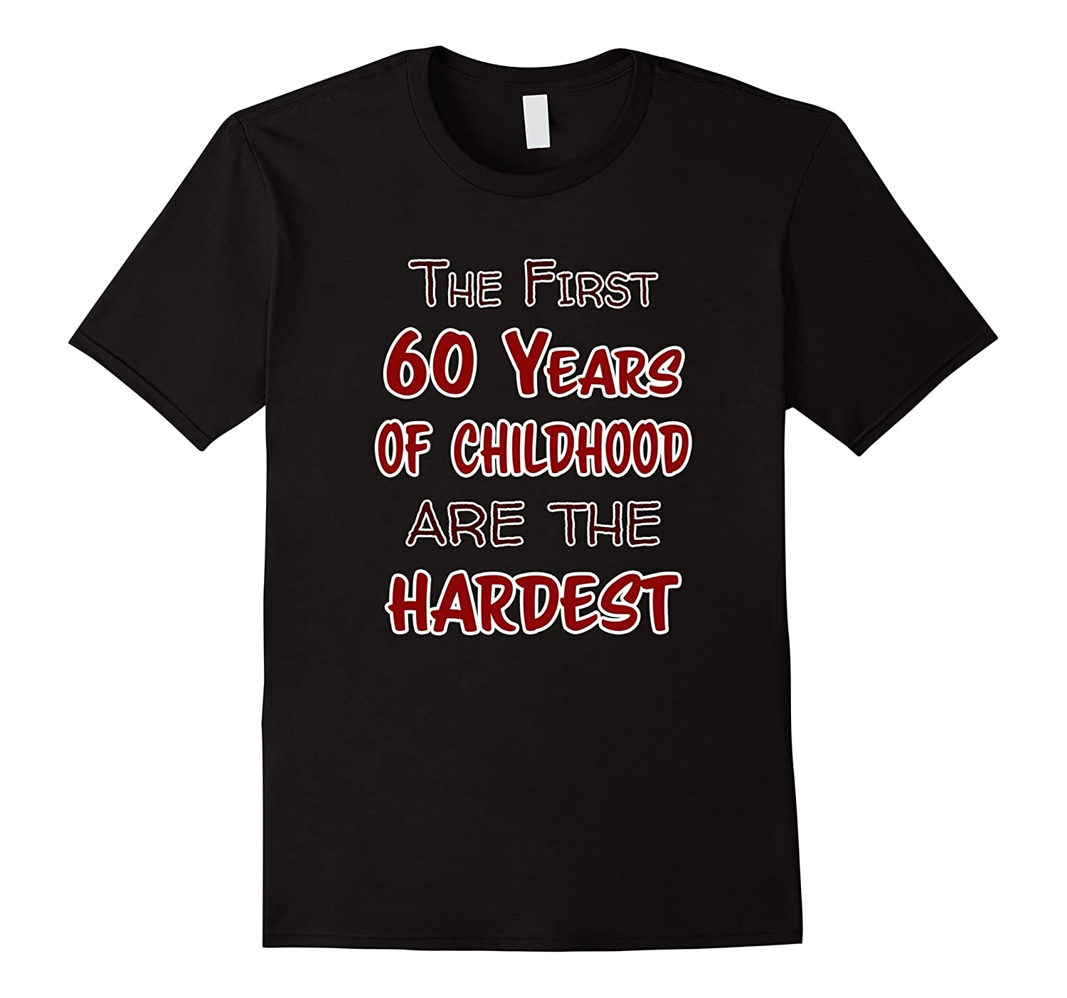 53264c458 60th Birthday T Shirt 60 Years of Childhood Hardest-FL - Sunflowershirt