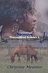 Recessive (Thoroughbred Breeders Book 3) Kindle Edition