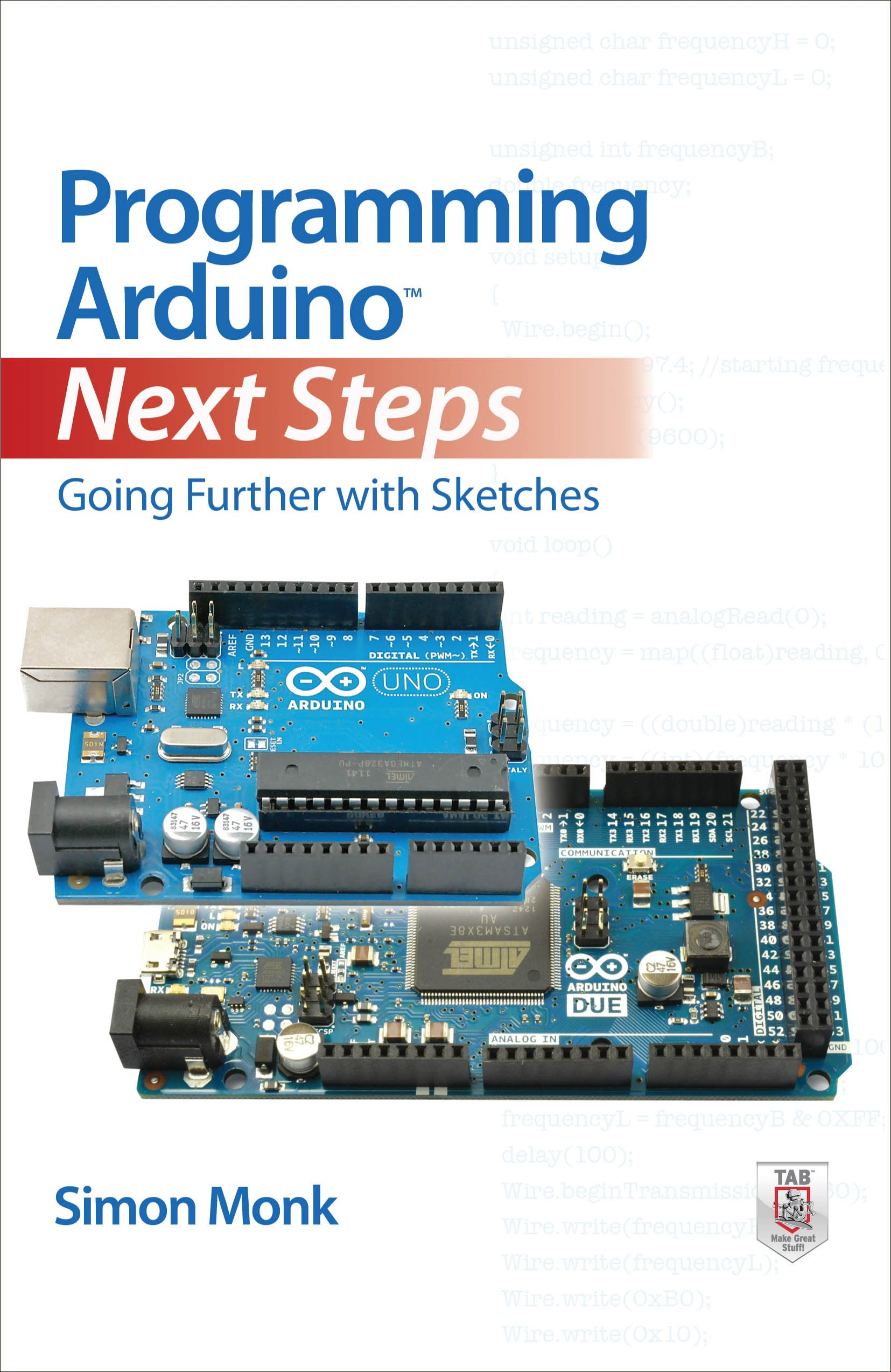 Programming Arduino Next Steps: Going Further with Sketches (English Edition)