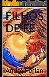 FILHOS DE FÉ