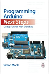 Programming Arduino Next Steps: Going Further with Sketches Kindle Edition