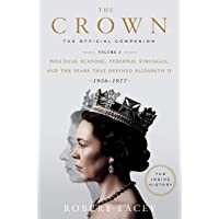 The Crown: The Official Companion, Volume 2: Political Scandal, Personal Struggle, and the Years that Defined Elizabeth…