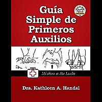 Guía Simple de Primeros Auxilios: Mèdico a Su Lado (DocHandal Guides nº 2)