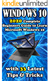 Windows 10: 2020 Complete Beginners Guide to Learn Microsoft Windows 10 with 33 Latest Tips & Tricks .