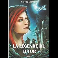 La Légende du futur