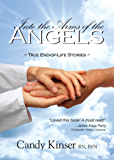 Into the Arms of the Angels - True End-of-Life Stories