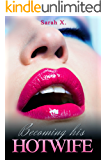 Becoming His Hotwife: Romance Novel