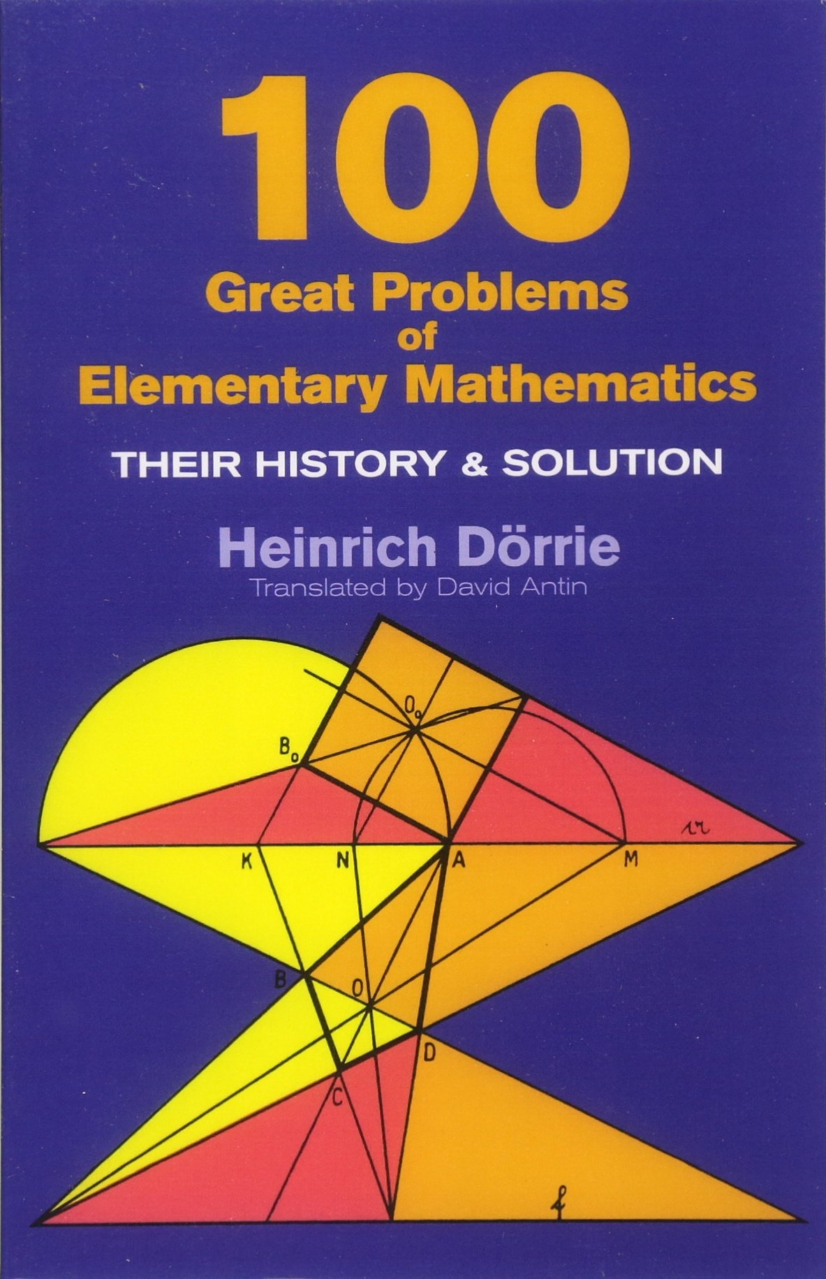100 Great Problems of Elementary Mathematics: Their History and Solution (Dover Books on Mathematics)