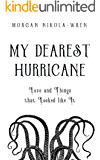 My Dearest Hurricane: Love and Things that Looked like It