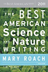 The Best American Science and Nature Writing 2011 (The Best American Series) Kindle Edition