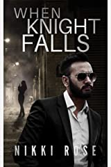 When Knight Falls Kindle Edition
