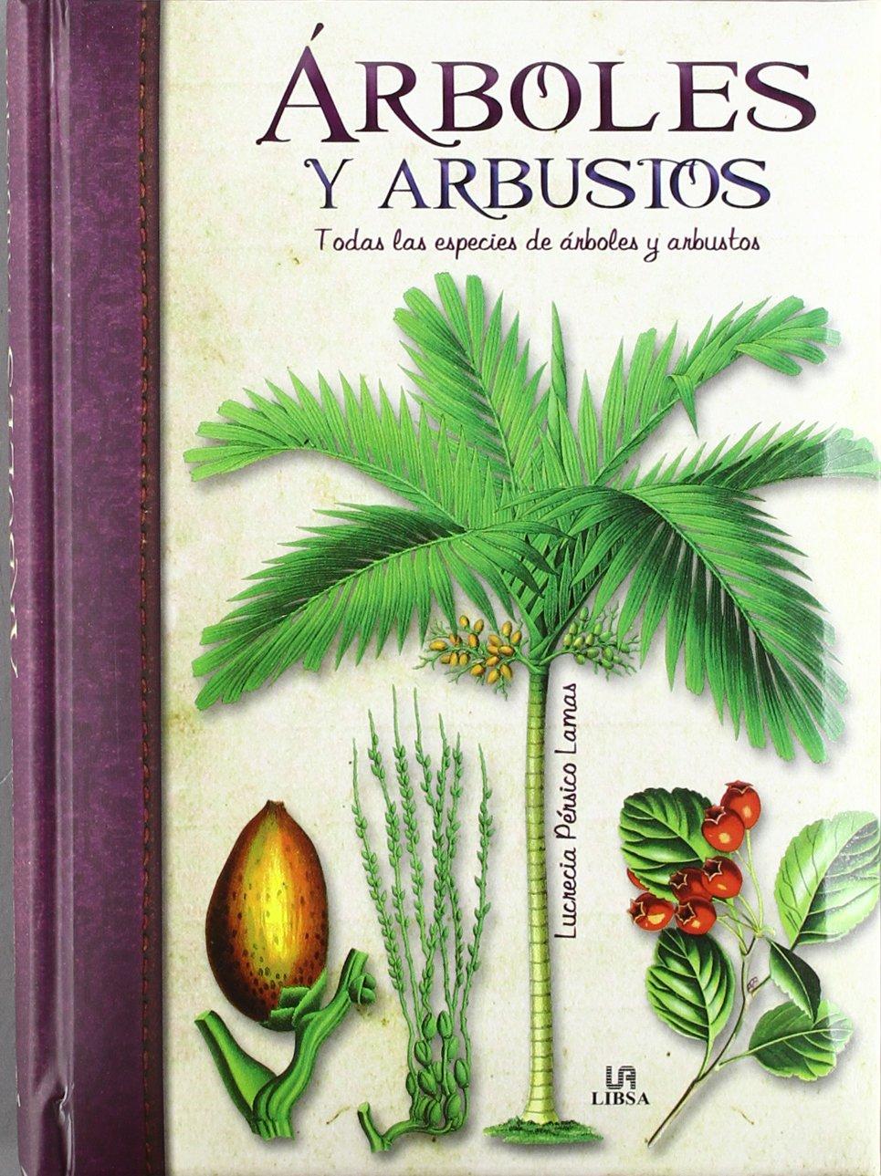 Arboles y Arbustos: Todas las Especies de Arboles y Arbustos Obras ...