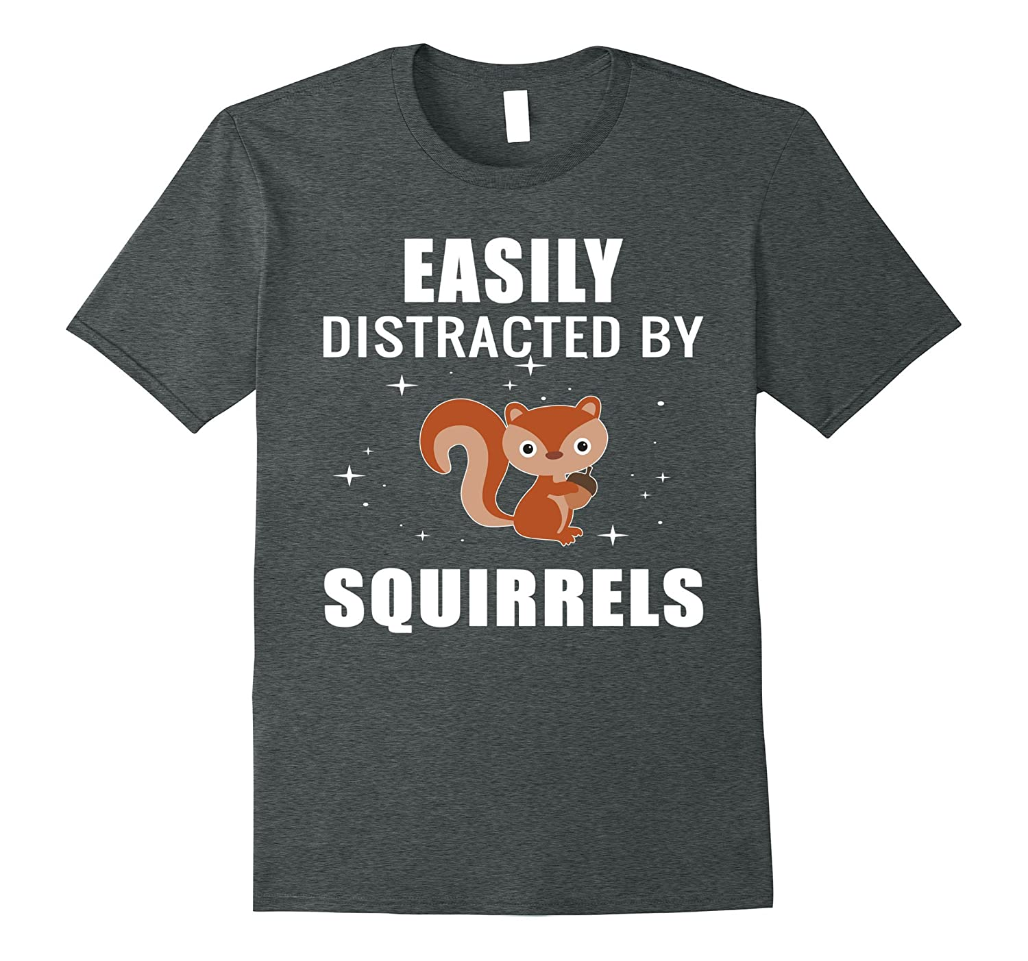 Easily Distracted By Squirrels T-shirt-FL