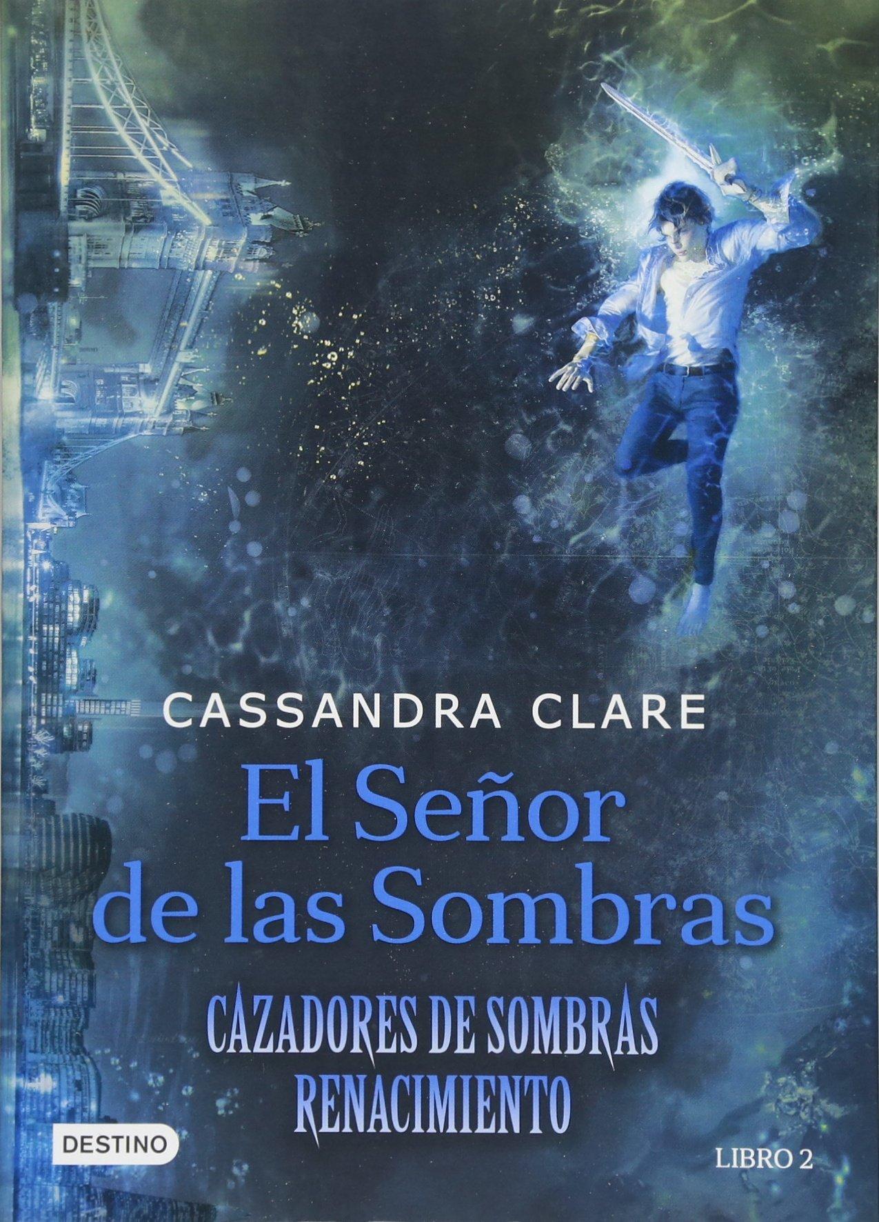 Read Online El Señor de las Sombras (Cazadores de Sombras) (Spanish Edition) PDF
