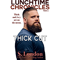 Lunchtime Chronicles: Thick Cut