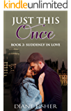 Just This Once: Book 2: Suddenly In Love (An Interracial Billionaire Romance Series)