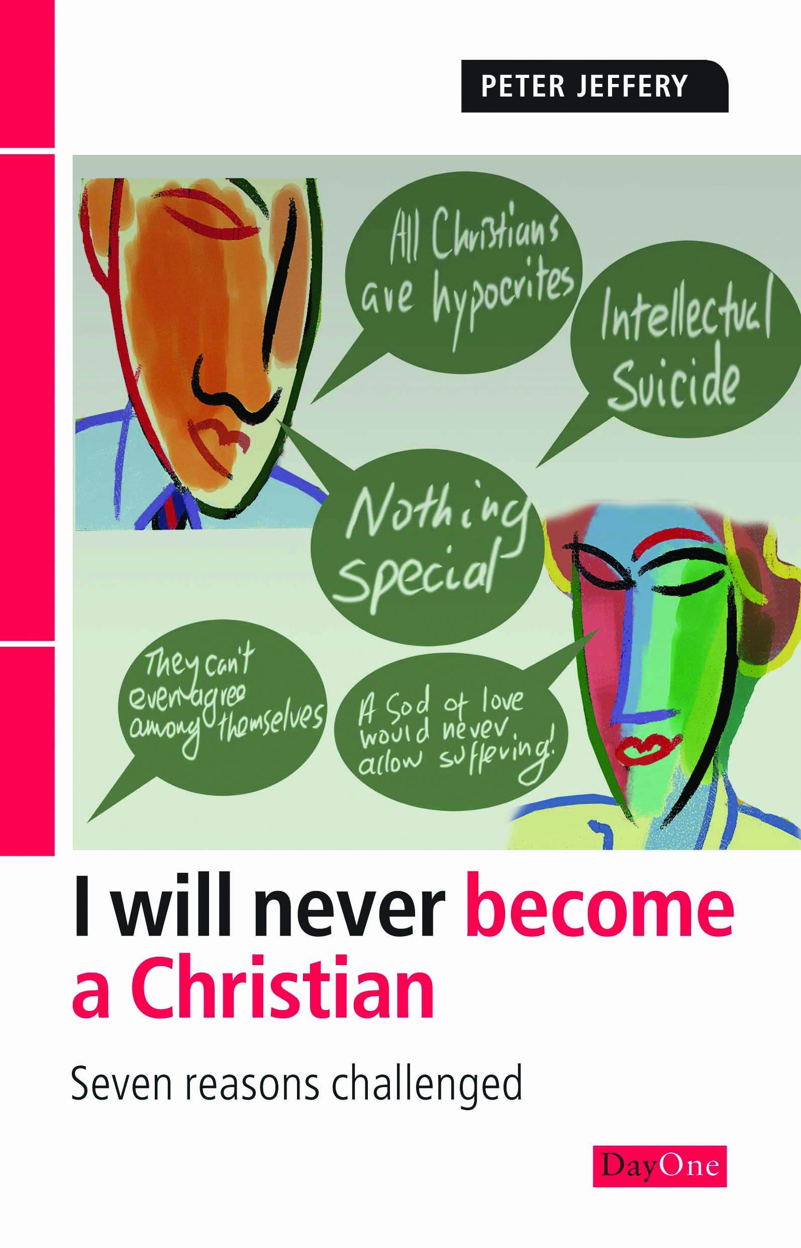 I Will Never Become a Christian: Seven reasons challenged pdf