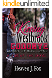 Kissing Westbrook Goodbye: The Best of Both Worlds; A Tale of Two Stories