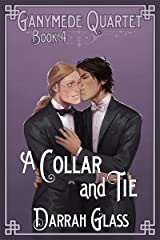 A Collar and Tie (Ganymede Quartet Book 4) Kindle Edition