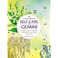 The Little Book of Self-Care for Gemini: Simple Ways to Refresh and Restore—According to the Stars (Astrology Self-Care)