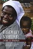 Rosemary Nyirumbe. Cucire la speranza. La donna che ridà dignità alle bambine soldato