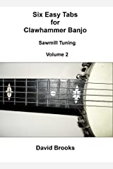 Six Easy Clawhammer Banjo Tabs - Sawmill Tuning Volume 2 Kindle Edition