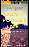 DON'T FORGET ME: A Romantic Suspense Novel