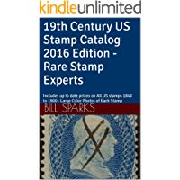 19th Century US Stamp Catalog 2016 Edition - Rare Stamp Experts: Includes up to date prices on All US stamps 1840 to…