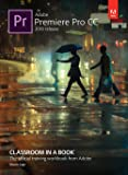 Adobe Premiere Pro Cc Classroom In A Book : The Official Training Workbook From Adobe