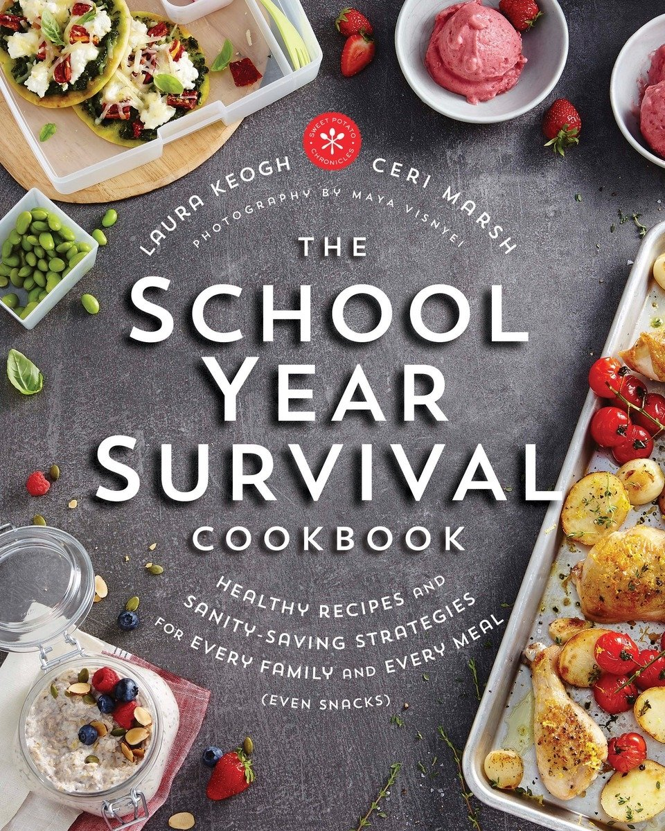 Amazon the school year survival cookbook healthy recipes and amazon the school year survival cookbook healthy recipes and sanity saving strategies for every family and every meal even snacks 9780147530295 forumfinder Gallery