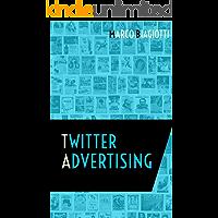 Twitter Advertising: Utilizzo strategico della piattaforma pubblicitaria di Twitter. (Social Media Advertising Vol. 3) (Italian Edition)