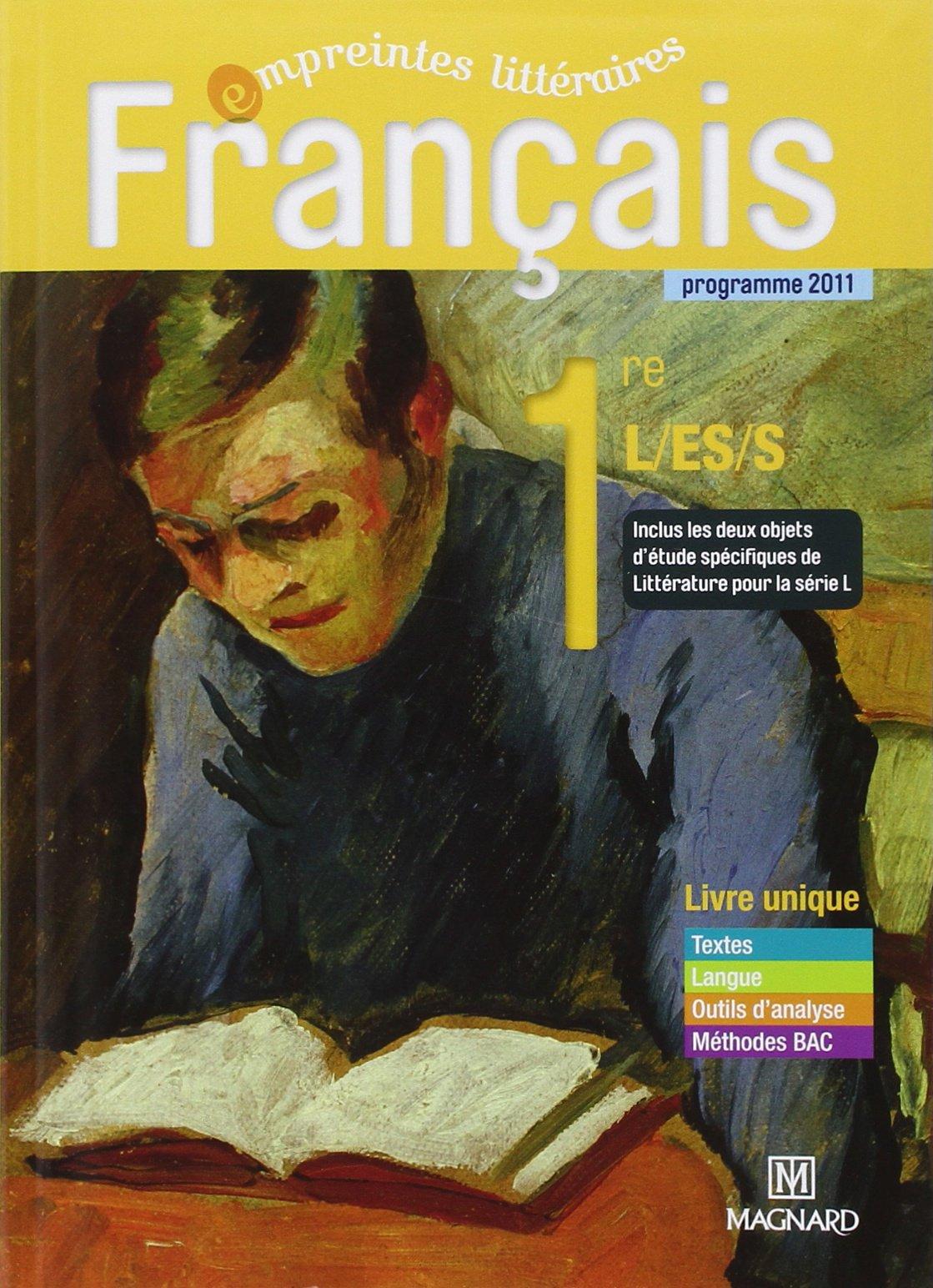 Francais 1e L/ES/S livre unique : Programme 2011