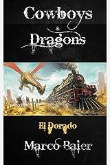 El Dorado (Cowboys & Dragons) Kindle Edition