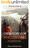 Crematory for Phoenixes: Not a word for the dead (The burned chronicles Book 1)