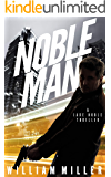 Noble Man: A Fast-Paced Espionage Thriller (Jake Noble Series Book 1)