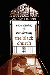 Understanding and Transforming the Black Church Kindle Edition
