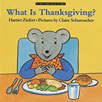 What Is Thanksgiving? (Lifft-The-Flap