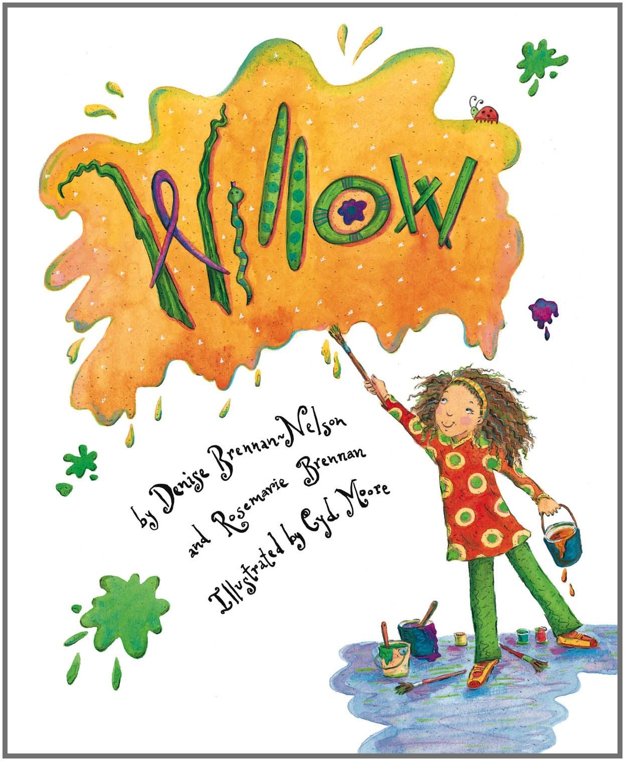 Willow: Denise Brennannelson, Rosemarie Brennan, Cyd Moore: 9781585363421:  Amazon: Books